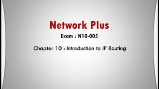 network plus ch 10 introduction to ip routing
