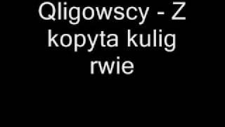 Quligowscy - Z kopyta kulig rwie