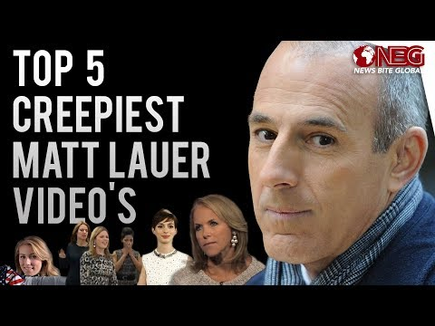 Top 5 Creepiest Matt Lauer moments caught on video  NBC Today Host Fired