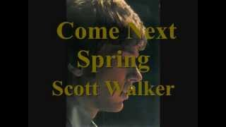 Scott Walker ★ Come Next Spring