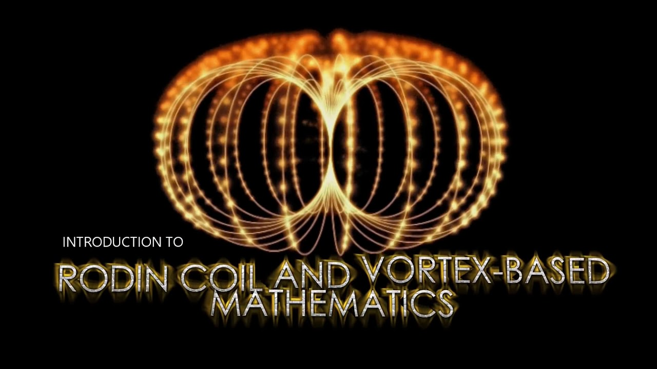 The Rodin Coil , Vortex Math , and the Nature of the ...