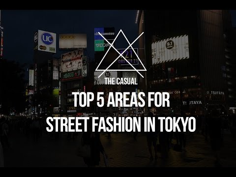 The Top 5 Areas for Street Fashion in Tokyo | From The Casual