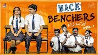 BACK BENCHERS - School Life | Episode -1 | Tej India Dorasai Teja | Varsha Dsouza | Infinitum Media