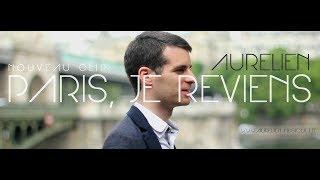 Aurélien - Paris, je reviens [Clip Officiel]