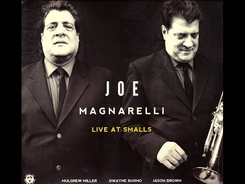 joe magnarelli trumpet player Syracuse, new york native joe magnarelli first played music at age 12, starting with guitar and trumpet lessons he also picked out songs on the piano by ear.