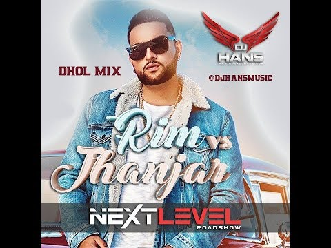 Rim Vs Jhanjar - Dj Hans Karan Aujla Dhol Mix (Remix Song) Video Mixed By Jassi Bhullar