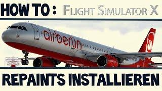 HOW TO: Flight Simulator X | Repaints installieren [HD|DEUTSCH]