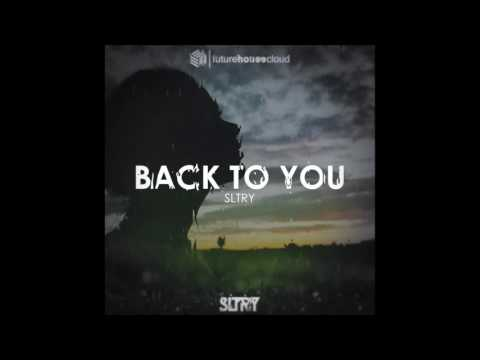 SLTRY - Back To You