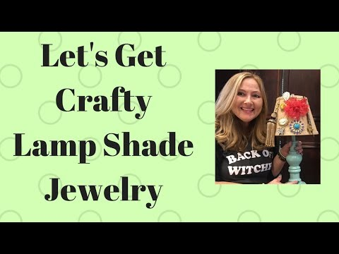 Let's Get Crafty! Lampshade Jewelry Blingy Bling!