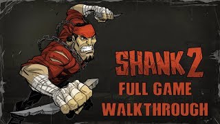Shank 2 - FULL GAME WALKTHROUGH - No Commentary