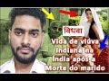 Vida de viúva Indiana na Índia após a Morte do marido  JOHN INDIANO