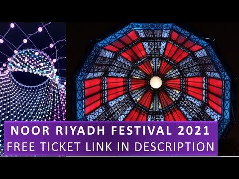 Noor Riyadh Festival 2021 | نور الرياض | Riyadh Art King Abdulaziz Historical Center