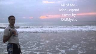 All of Me - John Legend (OldMystic Karaoke cover)