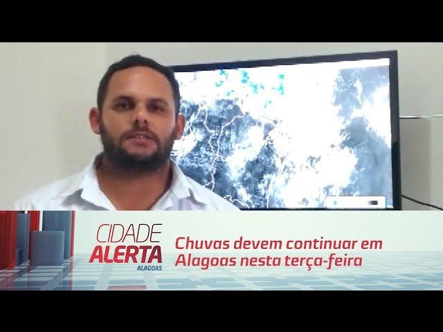 Chuvas devem continuar em Alagoas nesta terça-feira