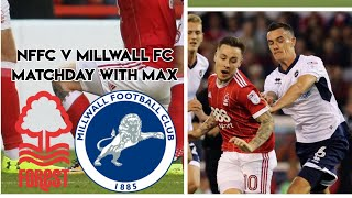 Nottingham Forest v Millwall FC | Matchday With Max