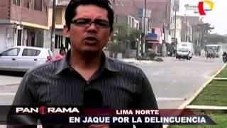 Lima Norte: en jaque por la delincuencia