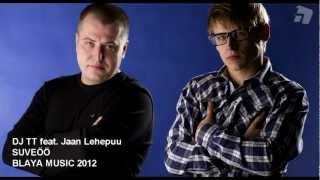 DJ TT feat. Jaan Lehepuu - Suveöö...