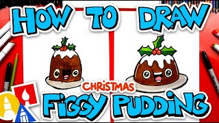 How To Draw Funny Figgy Pudding For Christmas