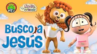 BUSCO A JESÚS 🙏 Lindy and Friends (Feat. La Patrulla del Rey) | Canción de Adoración para Niños