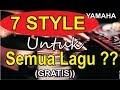 7 STYLE UNTUK SEMUA LAGU  (manual style tanpa kendang) yamaha
