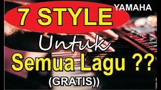 Download lagu 7 STYLE UNTUK SEMUA LAGU yamaha MP3