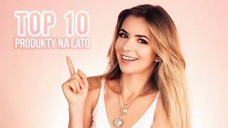 TOP 10 PRODUKTY NA LATO, KTÓRE MUSISZ MIEĆ | TRIKI URODOWE | CheersMyHeels