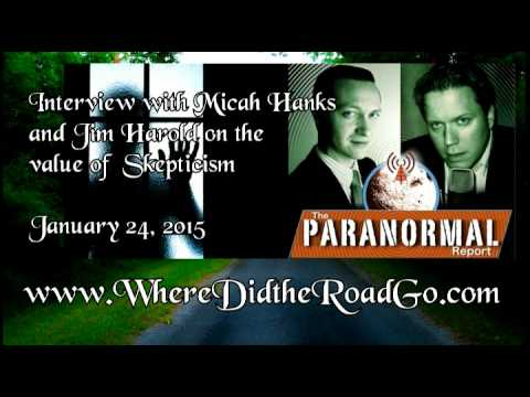 Micah Hanks and Jim Harold on Skepticism   January 24, 2015