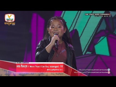 An Kim Hok - More Then I Can Say (Live Show Week 1 | The Voice Kids Cambodia 2017)