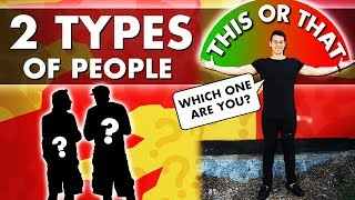 The Two Types Of People...Which One Are YOU?