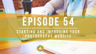 Starting and Improving Your Photography Website - PictureMonk Photography Podcast 054