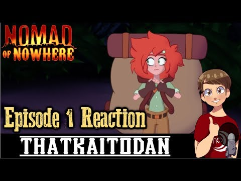 Nomad of Nowhere Episode 1 - The Dreaded Nomad Reaction