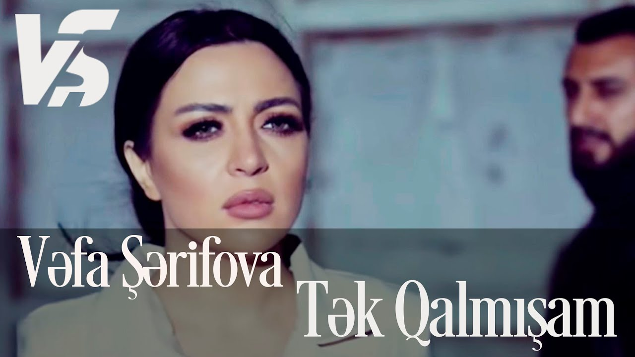 Vefa Serifova Tek Qalmisam Official Video Youtube