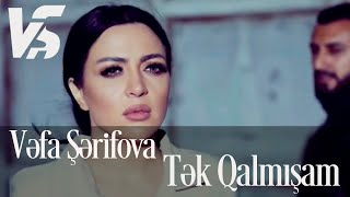 Vefa Serifova - Tek Qalmisam 2019 (Official Video Music)