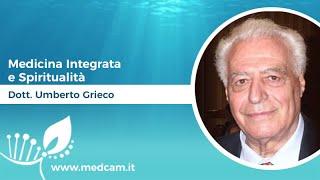 Medicina Integrata e Spiritualità - Dott. Umberto Grieco