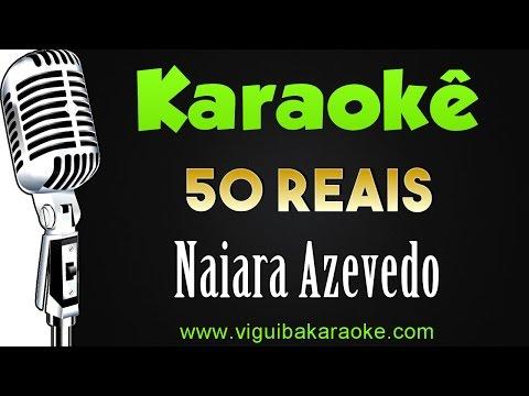 🎤 Naiara Azevedo - 50 Reais - Karaokê