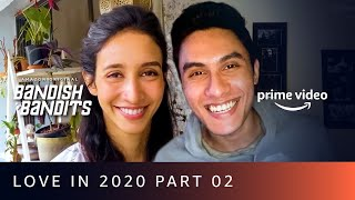 Love in 2020 | Ep2- How To Fix A Fight With Bae |  Ritwik Bhowmik, Shreya Chaudhry | Bandish Bandits