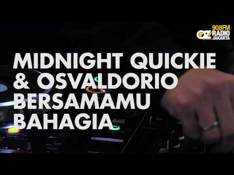 Midnight Quickie ft. Osvaldorio - Bersamamu Bahagia live on Live N Loud