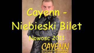 Cayenn - Niebieski Bilet Nowosc 2011