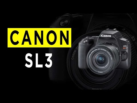 Canon EOS Rebel SL3 DSLR Camera Highlights & Overview -2020