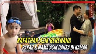 RAFATHAR ASIK BERENANG SEDANGKAN PAPAH MAMA ASIK DANSA DI KAMAR !! 😂