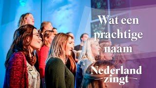 Nederland Zingt: Wat een prachtige naam