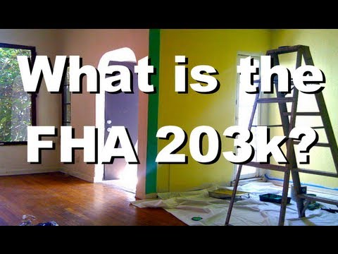 What is the FHA 203k? (in under 2 minutes)