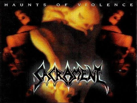 Sacrament - Haunts Of Violence [Full Album]