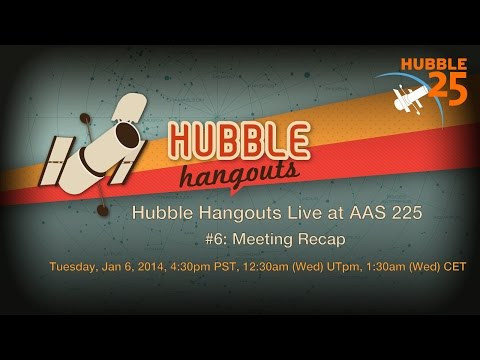 Hubble Hangouts Live @AAS 225 #6: Meeting Recap