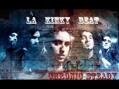 Chronic steady Kinky Beat