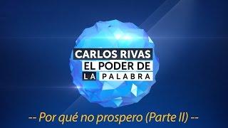 ¿Por qué no prospero? Parte II - Pastor Carlos Rivas
