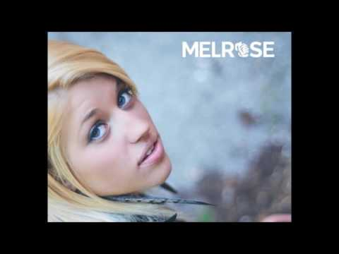 MELROSE-Wasted On You