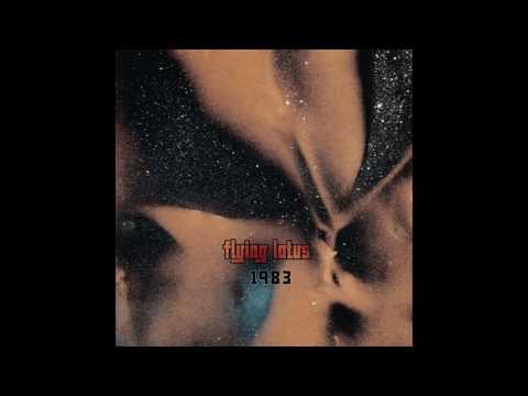 Flying Lotus - 1983 [FULL ALBUM] thumbnail