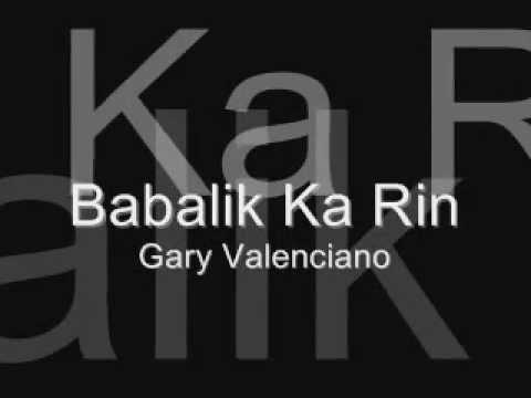 Gary Valenciano - Babalik Ka Rin Lyrics
