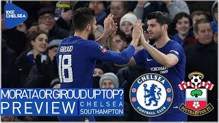 CHELSEA vs SOUTHAMPTON || MORATA or GIROUD or BOTH UP FRONT? || FA CUP SEMI FINAL PREVIEW